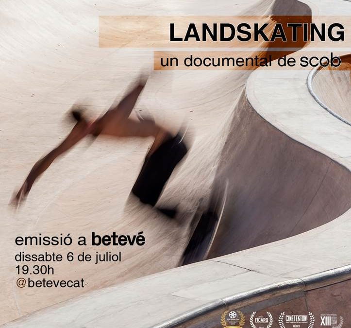 Emisión del Documental «Landskating» en Betevé