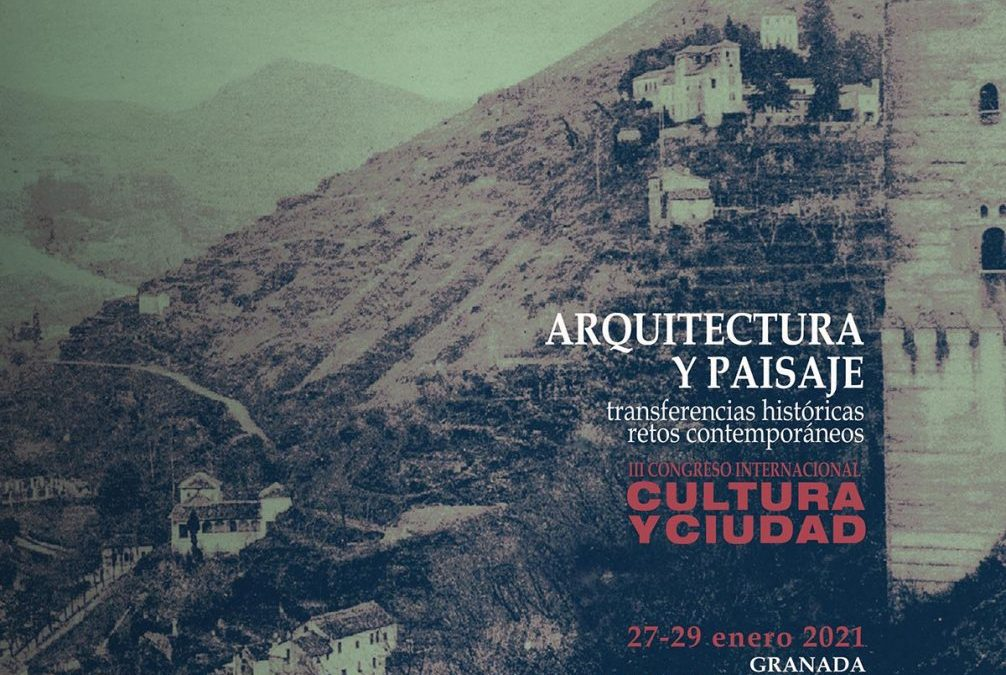 Call for papers- III Congreso Internacional Cultura y Ciudad-Granada 2021